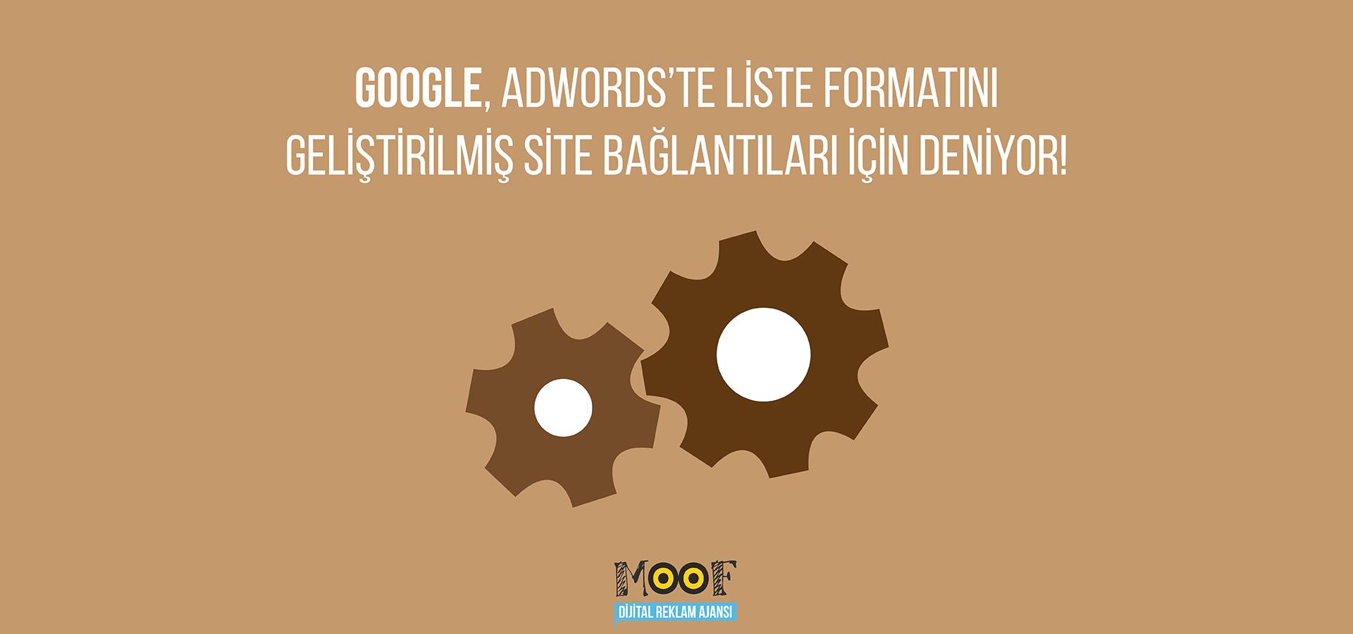 Google, AdWords'te Liste Formatını Geliştirilmiş Site Bağlantıları İçin Deniyor
