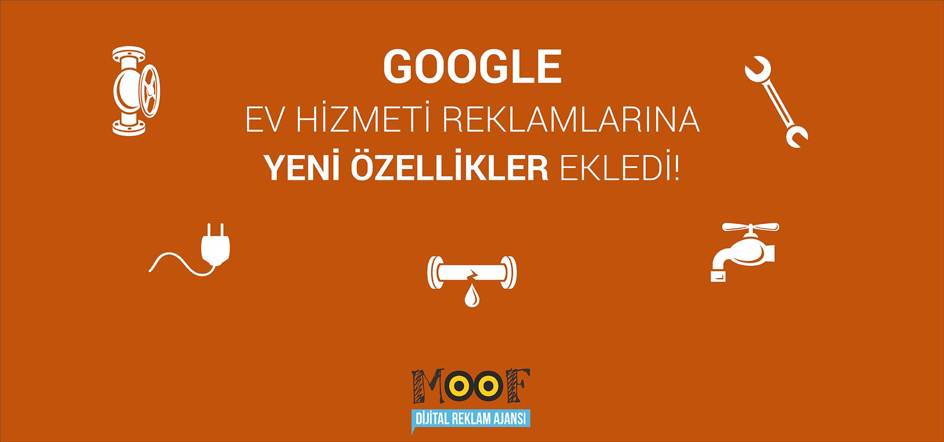 Google Ev Hizmeti Reklamlarına Yeni Özellikler Ekledi