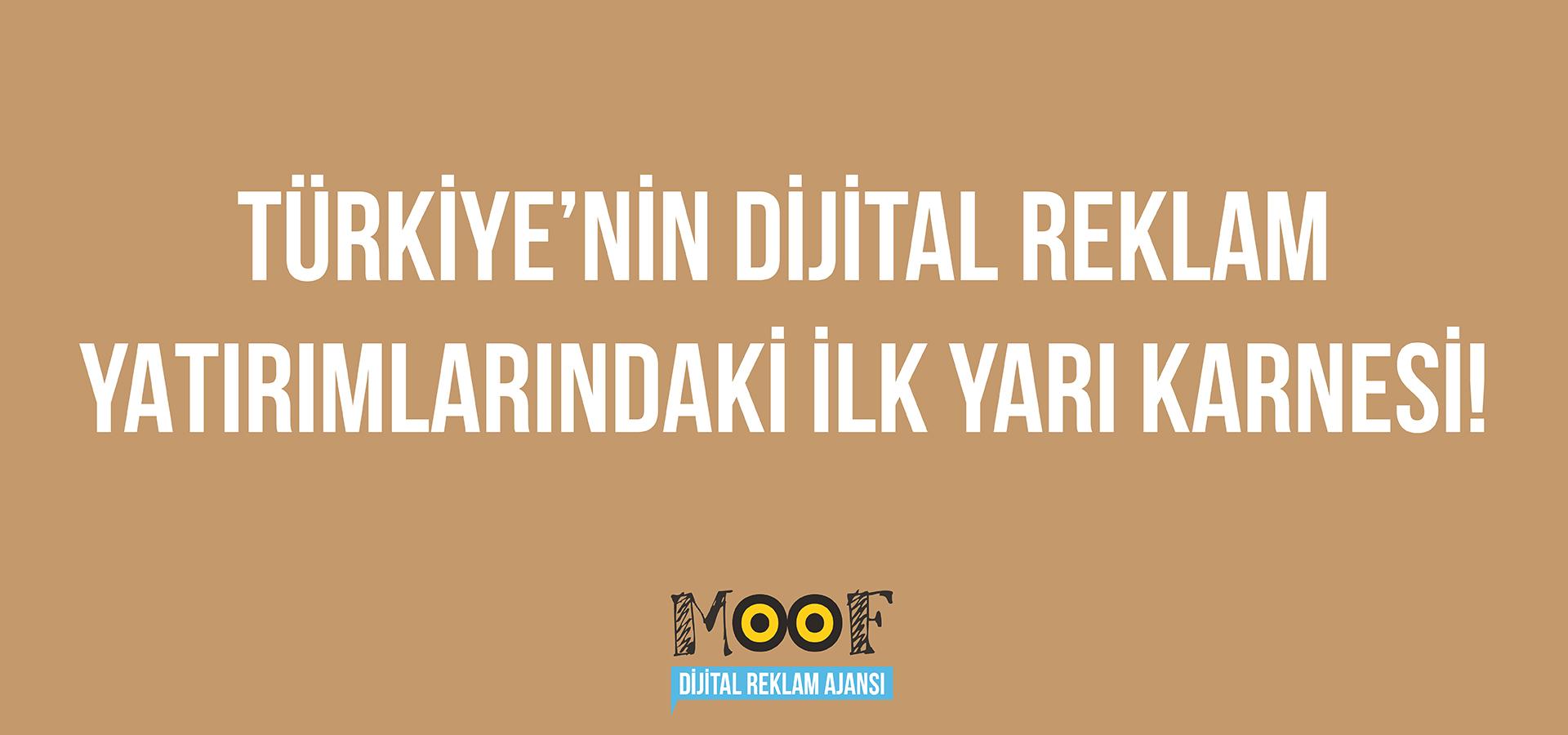 Türkiye'nin Dijital Reklam Yatırımlarındaki İlk Yarı Karnesi
