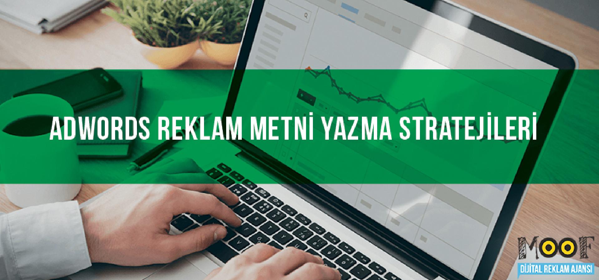 Adwords Reklam Metni Yazma Stratejileri