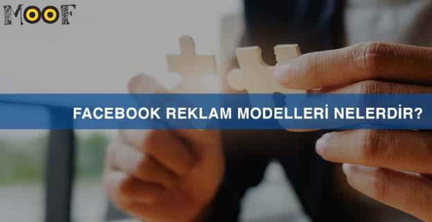 Facebook Reklam Modelleri Nelerdir?
